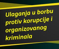 Ulaganja u borbu protiv korupcije i organizovanog kriminala