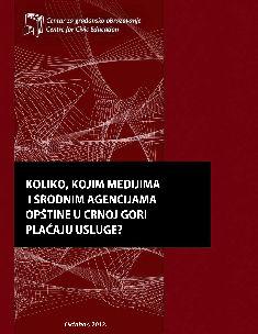Koliko, kojim medijima i srodnim agencijama opštine u Crnoj Gori plaćaju za usluge? (2011)