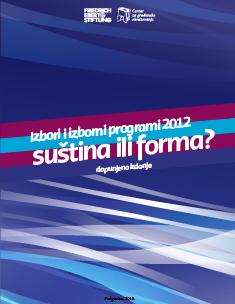 Izbori i izborni programi 2012 - suština ili forma? - dopunjeno izdanje