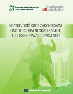 Kratki vodič kroz zakonodavni i institucionalni okvir zaštite ljudskih prava u Crnoj Gori