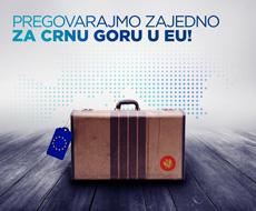 Pregovarajmo zajedno za Crnu Goru u EU!
